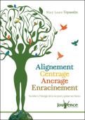 Alignement, Centrage, Ancrage, Enracinement